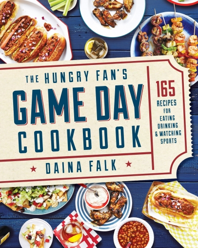 The Hungry Fan's Game Day Cookbook by Daina Falk
